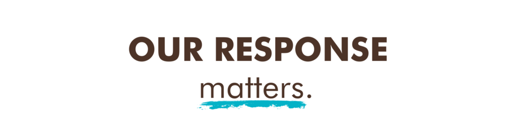Our Response Matters