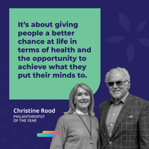 Christine Rood quote says It's about giving people a better chance at life in terms of health and the opportunity to achieve what they put their minds to.